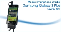 Samsung Galaxy S Plus Cradle / Holder